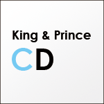 King&Prince CD