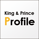 king&prince Profile